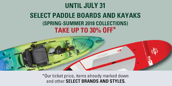 select paddleboards and kayaks until july 32 up to 30 percent off